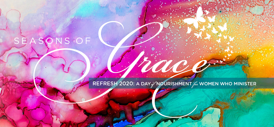 Refresh - A Day of Nourishment for Women Who Minister